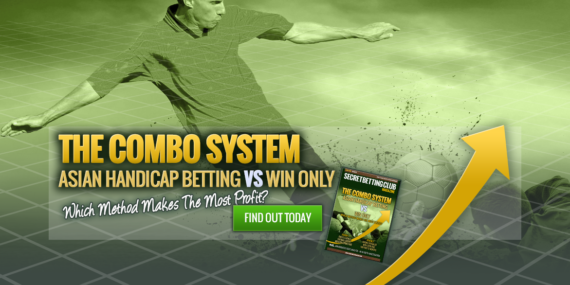 The Combo System - Asian Handicap VS Win Only